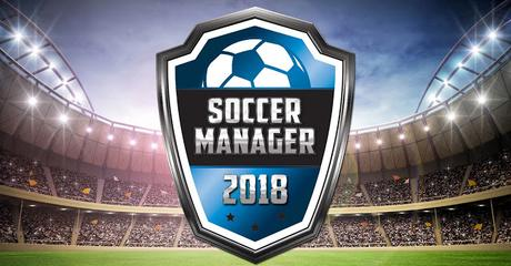 Soccer Manager 2018 : Già disponibile il download per Android!