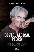 Bevi qualcosa, Pedro! di Tullio Solenghi