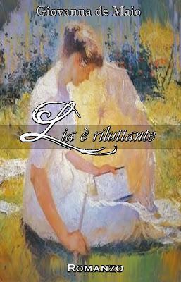 Segnalazione - LIA E' RILUTTANTE di Giovanna De Maio