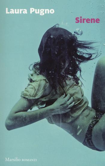 Recensione di Sirene di Laura Pugno Sirene recensione Sirene marsilio Laura Pugno