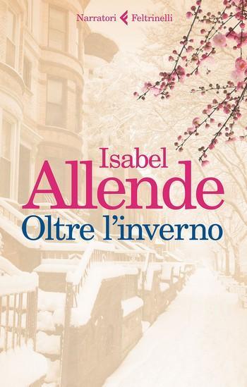 Oltre linverno di Isabel Allende Oltre linverno isabel allende feltrinelli anteprima Oltre linverno