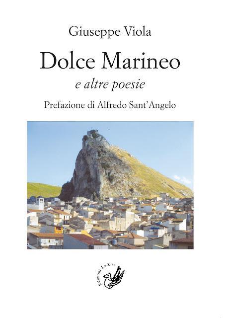 """In libreria: Giuseppe Viola, """"Dolce Marineo e altre poesie"""", prefazione di Alfredo Sant'Angelo, Edizioni La Zisa, pp. 144, euro 11,90"""