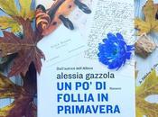 Recensione: follia primavera Alessia Gazzola