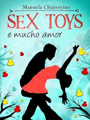 SEGNALAZIONE + Focus On sui personaggi -  Sex Toys e Mucho Amor di Manuela Chiarottino | Self