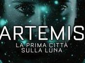 Anteprima: Artemis. prima città sulla luna Andy Weir