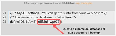 Nel file wp_config.php è possibile individuare il nome del database al quale fare il backup di wordpress.