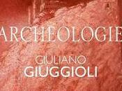 """""""ARCHEOLOGIE"""" personale Giuliano Giuggioli"""