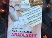 Recensione: Arabesque Alessia Gazzola