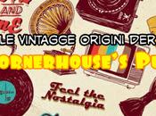 Vintagge Origini Cornerhouse's Pub. Parte Blogging pre-webbettola