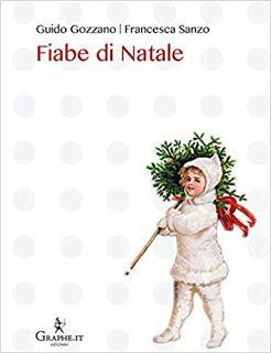 Speciale Natale: Fiabe di Natale di Guido Gozzano e Francesca Sanzo, recensione + intervista all'autrice
