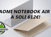 [OFFERTE] Xiaomi Notebook prezzo stracciato!
