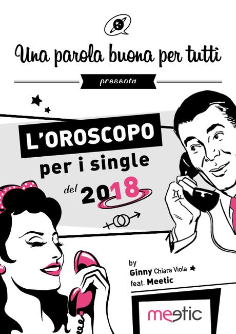 L'oroscopo 2018 per i Single. Meetic o non Meetic?