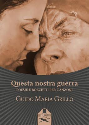 Segnalazione - QUESTA NOSTRA GUERRA di Guido Maria Grillo