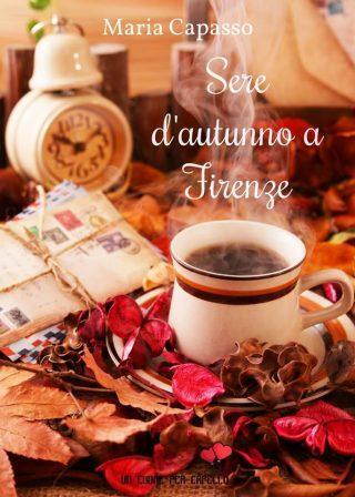 Segnalazione: Sere d'autunno a Firenze – Maria Capasso