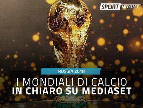 Dal Mundialito ai Mondiali, Mediaset anticipa la sua offerta editoriale per Russia 2018