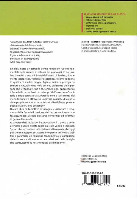 TESSAROLLO MATTEO (a cura di), Il socio sanitario è donna. Riflessioni operative su un dato storico, psicologico e sociologico, Maggioli, 2017