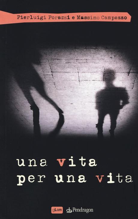 Una vita per una vita – Pierluigi Porazzi e Massimo Campazzo