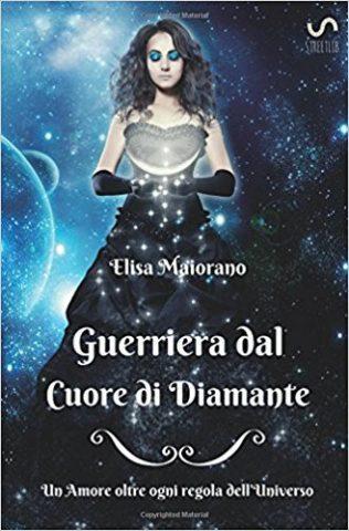 Recensione: Guerriera dal cuore di diamante – Elisa Maiorano