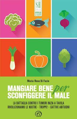 Mangiare Bene per Sconfiggere il Male (Libro)