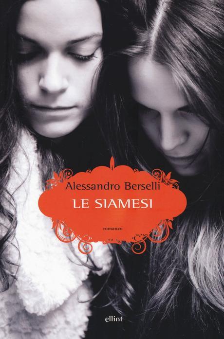 Le Siamesi – Alessandro Berselli