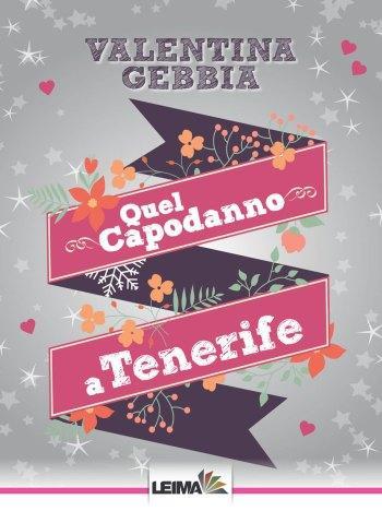 Quel Capodanno a Tenerife. Un romanzo di Valentina Gebbia