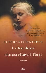 """Recensione a: """"La bambina che ascoltava i fiori"""" di Stephanie Knipper"""