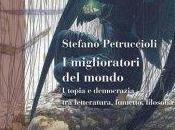 """TAMBURO n.62: Stefano Petruccioli, miglioratori mondo. Utopia democrazia letteratura, fumetto, filosofia"""""""