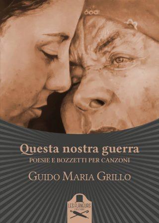 Segnalazione: Questa nostra guerra – Guido Maria Grillo