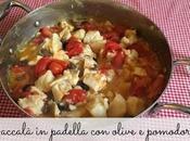 Baccalà padella olive pomodorini