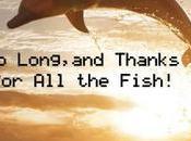 Addio grazie tutto pesce.
