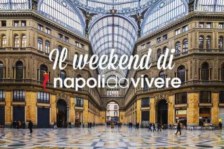 100 eventi e cose da fare a Napoli per il Weekend 3-4 febbraio 2018