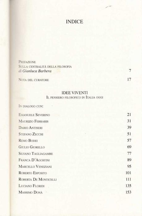 In dialogo con EMANUELE SEVERINO, in : BARBERA GIANLUCA (a cura di), Idee viventi. Il pensiero filosofico oggi, Mimesis edizioni, 2018, p. 21-29