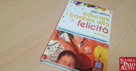Educare i Bambini alla Felicità – Arriva il Libro