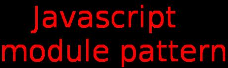 Javascript module pattern