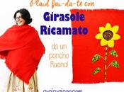 Plaid girasole ricamato poncho ruana (tutorial)