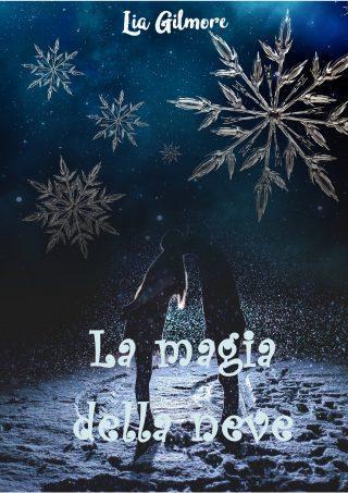 #Segnala-Dì: La magia della neve – Lia Gilmore