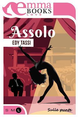 SEGNALAZIONE -  Assolo (Sulle punte #1) di Edy Tassi | Emma Books