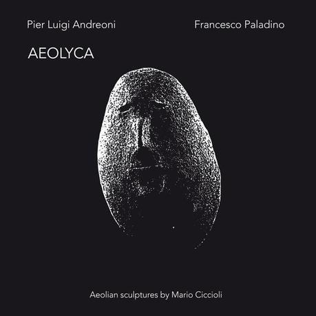 PIER LUIGI ANDREONI / FRANCESCO PALADINO, Aeolyca