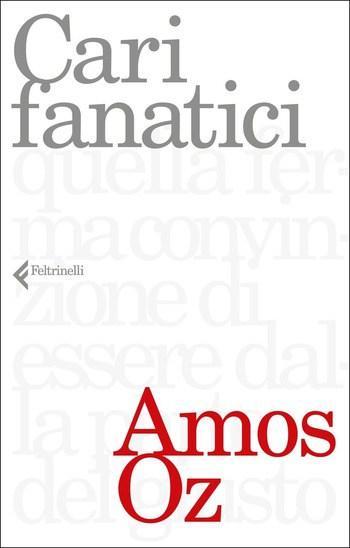 Recensione di Cari fanatici di Amos Oz