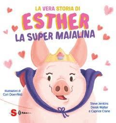 La vera storia di Esther la super maialina | Edizioni Sonda