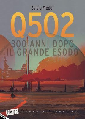 [Segnalazione] Q502. 300 anni dopo il Grande Esodo, di Sylvie Freddi