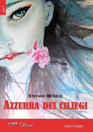 #Recensi-Dì: Azzurra dei ciliegi – Stefano Mosele