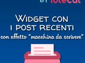 """Widget post recenti effetto """"macchina scrivere"""""""