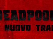 Deadpool Seconda Venuta Trailer Ufficiale