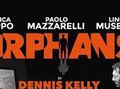Orphans Dennis Kelly. Teatro Piccolo Eliseo, marzo 2018
