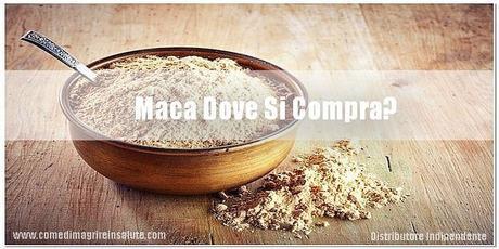 Maca Dove Si Compra {featured}