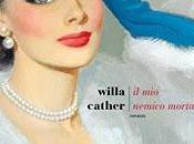 Recensione: NEMICO MORTALE Willa Cather