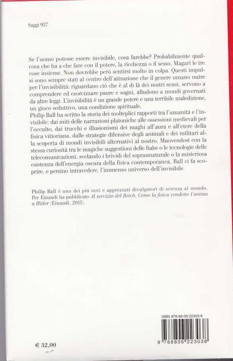 PHILIP BALL, L'invisibile. Il fascino pericoloso di quel che non si vede, Einaudi, 2016. Indice del libro