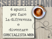 Come diventare specialista FREELANCE: spunti fanno differenza