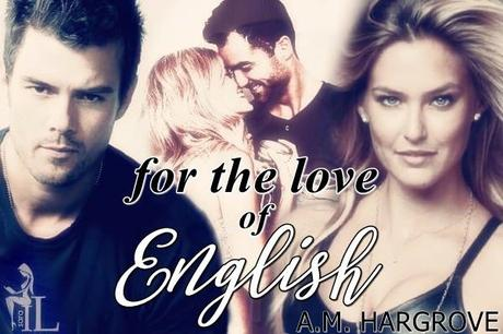 "Recensione in Anteprima: ""FOR THE LOVE OF ENGLISH"" di A.M. Hargrove"